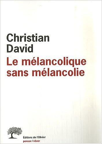 Livre gratuits Le mélancolique sans mélancolie pdf, epub