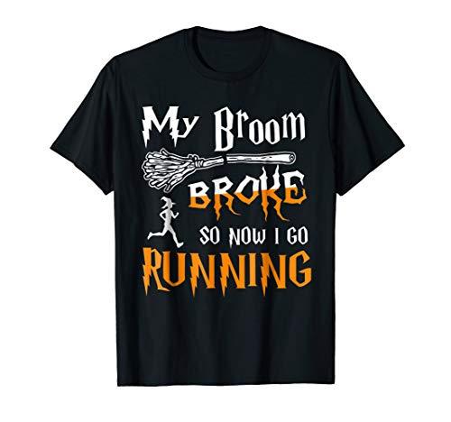My Broom Broke So Now I Go Running Shirt Gift For Halloween ()