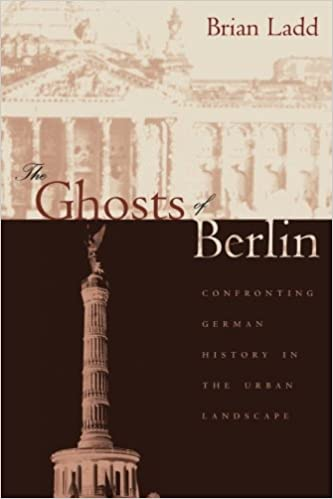 the ghosts of berlin confronting german history in the urban