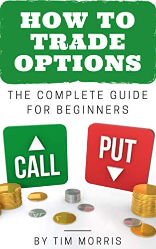 41o 6ld1KBL - How to Trade Options: The Complete Guide for Beginners