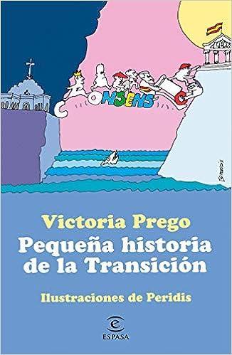 Pequeña historia de la Transición de Victoria Prego