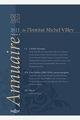 Annuaire de l'Institut Michel Villey. Volume 3 - 2011: Les fondements du droit (Les Fondamentaux de l'assurance - Argus) (French Edition) Paperback