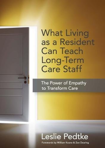 What Living as  Resident Can Teach Long-Term Care Staff: The Power of Empathy to Transform ()