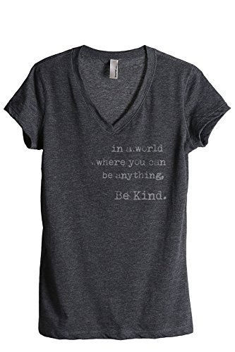 Thread Tank in A World Where You Can Be Anything Be Kind Women's Fashion Relaxed V-Neck T-Shirt Tee Charcoal Grey X-Large
