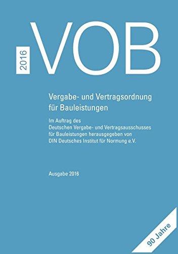 VOB 2016 Gesamtausgabe: Vergabe- und Vertragsordnung für Bauleistungen Teil A (DIN 1960), Teil B (DIN 1961), Teil C (ATV) Gebundenes Buch – 5. Oktober 2016 DIN e.V. DVA Beuth 3410612939
