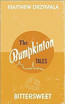 Bittersweet (Book #2) (The Bumpkinton Tales) by [Drzymala, Matthew]