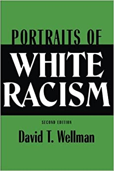 Portraits of White Racism by David T. Wellman (September 24,1993)