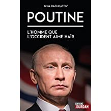 Poutine: L'homme que l'Occident aime haïr (French Edition)