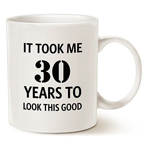 Funny Birthday Coffee Mug - It took me 30 years to look this good - Best 30th Birthday Gifts for family Ceramic Cup White, 11 Oz by LaTazas Gift For Men 30th Birthday