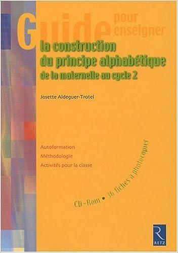 La construction du principe alphabétique de la maternelle au cycle 2 (1Cédérom) pdf
