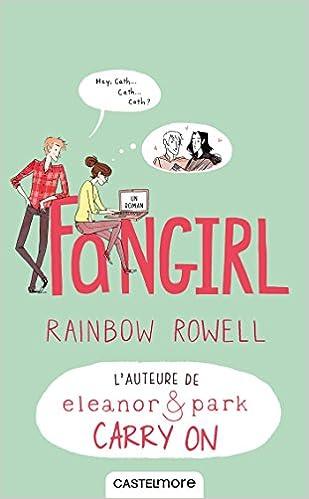 Amazon.fr - Fangirl - Rowell, Rainbow - Livres