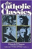 The Catholic Classics, Dinesh D'Souza, 0879735457