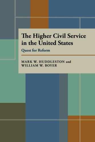 The Higher Civil Service in the United States: Quest for Reform (Pitt Series in Policy and Institutional Studies)