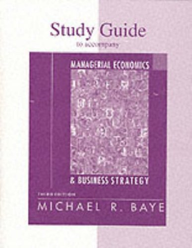 Study Guide for use with Managerial Economics and Business Strategy