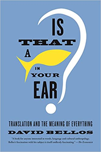 Is That a Fish in Your Ear?: Translation and the Meaning of ...