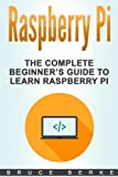 img - for Raspberry Pi: The Complete Beginner s Guide To Learn Raspberry Pi (Computer Programming) book / textbook / text book
