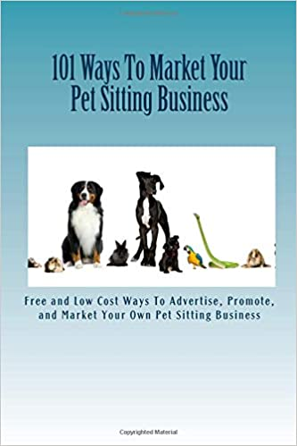 101 ways to market your pet sitting business free and low cost ways