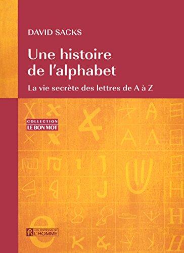 D0wnl0ad Une histoire de l'alphabet : La vie secrète des lettres de A à Z [Z.I.P]