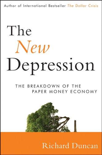 The New Depression: The Breakdown of the Paper Money Economy