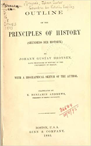 Outline Of The Principles Of History Grundriss Der Historik