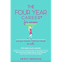 The Four Year Career® for Women 4th Edition: Put Your Future in Your Own Hands or Not