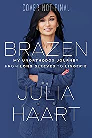 Brazen: My Unorthodox Journey from Long Sleeves to Lingerie (English Edition)