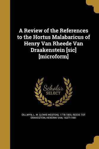 Download A Review of the References to the Hortus Malabaricus of Henry Van Rheede Van Draakenstein [Sic] [Microform] pdf