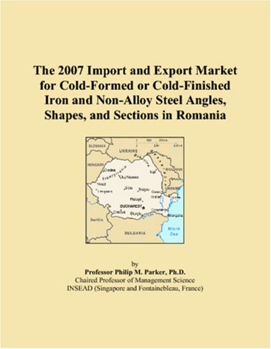 The 2007 Import and Export Market for Cold-Formed or Cold-Finished Iron and Non-Alloy Steel Angles, Shapes, and Sections in Romania (Cold Finished Iron)