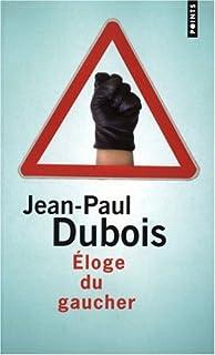 Éloge du gaucher  : essai, Dubois, Jean-Paul
