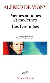 Poèmes antiques et modernes ; Les Destinées, Vigny, Alfred de
