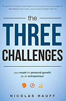 The Three Challenges: Your Model for Personal Growth as an Entrepreneur (English Edition) de [Hauff, Nicolas]