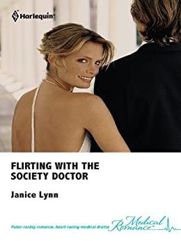 Flirting with the Society Doctor by [Lynn, Janice]