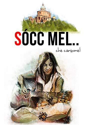 Sòcc' mel... che canzone!: Racconti ispirati alle canzoni dei cantanti bolognesi (Agrodolce) (Italian Edition)