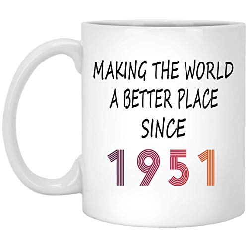 - Making The World A Better Place Since 1951 Coffee Mug - Personalized Birthday Christamas Tea Cup White 11 Ounces