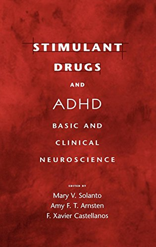 Stimulant Drugs and ADHD: Basic and Clinical Neuroscience Mary V. Solanto