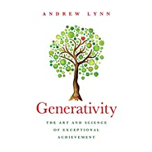 Generativity: The Art and Science of Exceptional Achievement