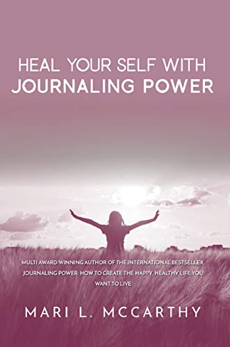 Heal Your Self With Journaling Power by Mari L. McCarthy ebook deal