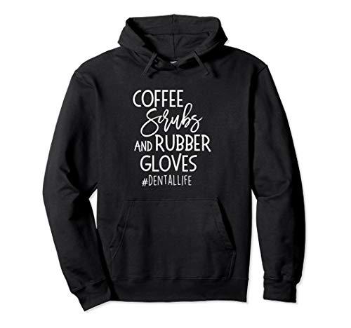 Coffe Scrubs Rubber Gloves #DENTALLIFE Dental Babe Hoodie