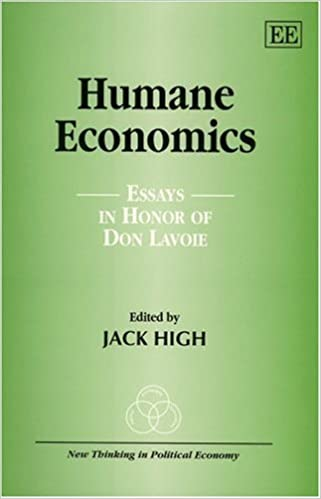 humane economics essays in honor of don lavoie new thinking in  humane economics essays in honor of don lavoie new thinking in political economy