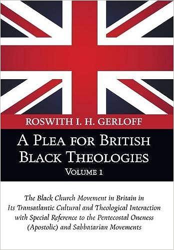 A Plea for British Black Theologies, Volume 1: The Black Church