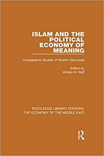 Islam and the Political Economy of Meaning (RLE Economy of