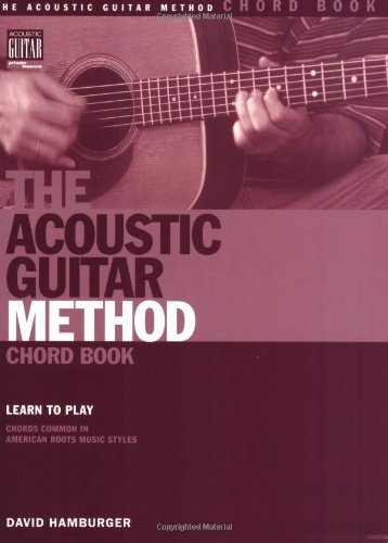 The Acoustic Guitar Method Chord Book: Learn to Play Chords Common ...