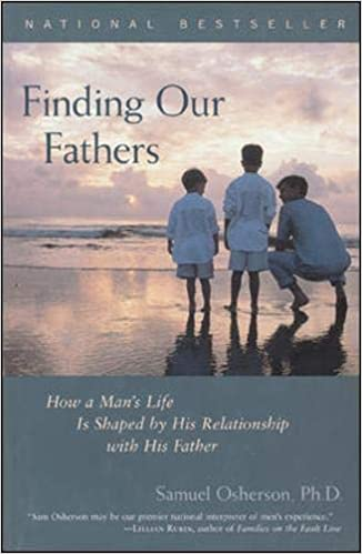 Finding Our Fathers : How a Man's Life Is Shaped by His