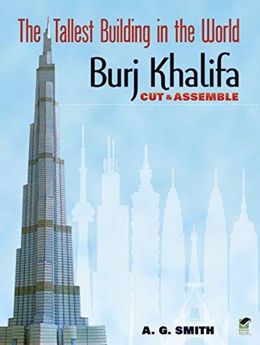 The Tallest Building in the World Cut & Assemble: Burj Khalifa (Dover Children's Activity - Building Tallest
