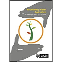 Reorienting Indian Agriculture: Challenges and Opportunities