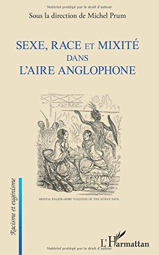 Read Online Sexe, race et mixité dans l'aire anglophone (French Edition) PDF