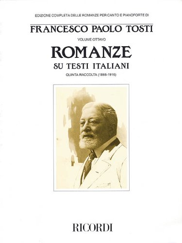 Francesco Paola Tosti - Romanze, Volume 8: Songs on Italian Texts 5th Collection from the Tosti Complete Edition of Romanze for Voice & Piano