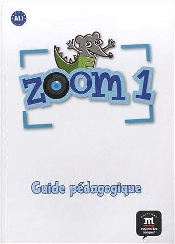 Lire en ligne Zoom 1 : Guide pédagogique A1.1 epub, pdf