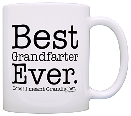 Fathers Day Gifts for Grandpa Best Grandfarter Ever Meant Grandfather Gift Coffee Mug Tea Cup White