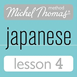 Michel Thomas Beginner Japanese, Lesson 4